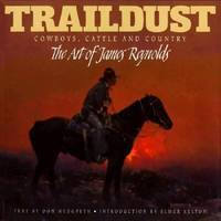 Traildust : Cowboys, Cattle and Country - The Art of James Reynolds