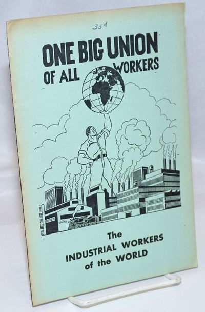 Chicago: IWW, 1957. Pamphlet. 32p., wraps, some rust to staples, was vertically folded once upon a t...