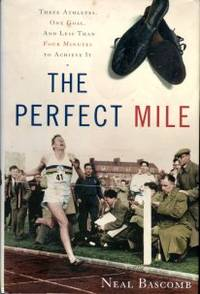 image of The Perfect Mile: Three Athletes, One Goal, And Less Than Four Minutes To Achieve It