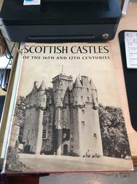 image of Scottish Castles of the Sixteenth and Seventeenth Centuries