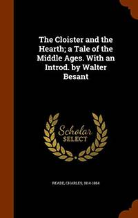 image of The Cloister and the Hearth; A Tale of the Middle Ages. with an Introd. by Walter Besant