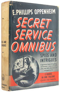 The Oppenheim Secret Service Omnibus: Spies and Intrigues; Three Volumes in One