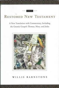 The Restored New Testament by  Willis Barnstone - Hardcover - Cloth/dust jacket  Octavo - 2009 - from San Francisco Book Company and Biblio.com