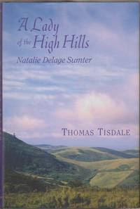 A Lady of the High Hills: Natalie Delage Sumter