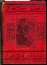 Early English Voyagers Or The Adventures and Discoveries of Drake, Cavendish, and Dampier