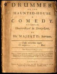 Drummer; or, The Haunted-House. A Comedy. As it is Acted at the Theatre-Royal in Drury-Lane