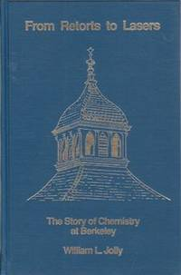 From retorts to lasers: The story of chemistry at Berkeley