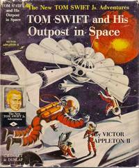 Tom Swift and His Outpost in Space by Victor Appleton II - 1955