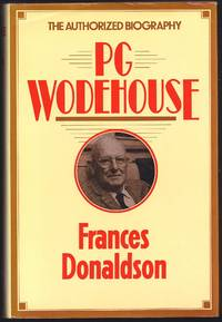 P.G. Wodehouse : A Biography by  Frances Donaldson - 1st Edition 1st Printing - 1982 - from Granada Bookstore  (Member IOBA) and Biblio.com
