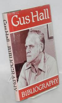 image of Gus Hall bibliography. The Communist Party, USA, philosophy, history, program, activities.  Assisted by Sylvia Opper Brandt