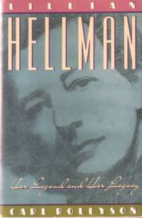 LILLIAN HELLMAN Her Legend and Her Legacy