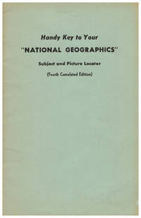 Handy Key to Your National Geographics, 1925-1959: Subject and Picture Locations (Fourth Cumulated Edition, 1960)