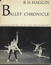 BALLET CHRONICLE by  B.H HAGGIN - Signed First Edition - 1970 - from Antic Hay Books (SKU: 56671)