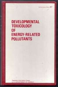 Developmental Toxicology of Energy-Related Pollutants. DOE Symposium Series 47. CONF-771017