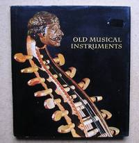 Old Musical Instruments. by  Gyorgy Gabry - Hardcover - Second, Revised Edition. - 1976 - from N. G. Lawrie Books. (SKU: 40238)