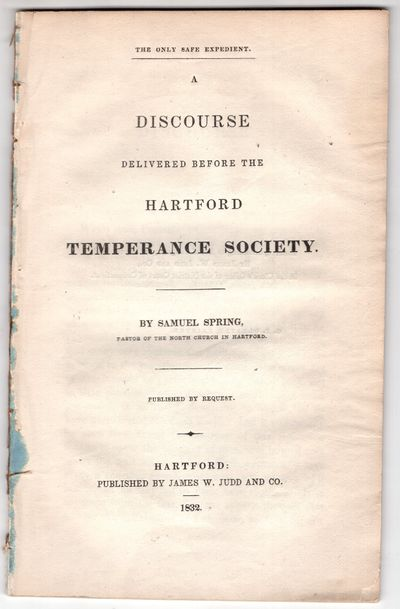 Hartford : James W. Judd and Co. , 1832. First Edition. Pamphlet. Very good. 31p., removed. G. F. Ol...
