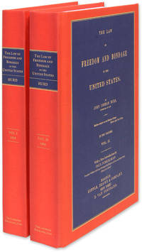 The Law of Freedom and Bondage in the United States. 2 Vols