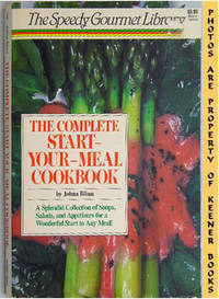 The Complete Start-Your-Meal Cookbook: The Speedy Gourmet Library Series by  Tom (Editor)  Johna (Author) / Dorsey - Paperback - Presumed First Edition - 1987 - from KEENER BOOKS (Member IOBA) (SKU: 002853)