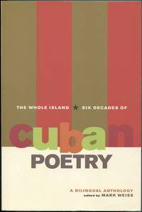 image of The Whole Island: Six Decades of Cuban Poetry: A Bilingual Anthology