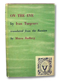 On the Eve by  Moura (Translator)  Ivan; Budberg - First Edition - 1950 - from Yesterday's Muse, ABAA, ILAB, IOBA and Biblio.com