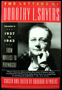 The Letters of Dorothy L Sayers Volume Two 1937-1943 From Novelist to Playwright