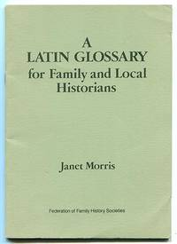 A Latin Glossary for Family and Local Historians