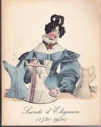 Secrets d'Élégance 1750-1950. Exposition des collections du Musée de la Mode et du Costume,...