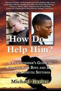image of How Do I Help Him?: A Practitioner's Guide To Working With Boys and Men in Therapeutic Settings