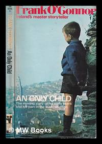 An only child / by Frank O'Connor