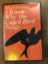 I know why the caged bird sings by Maya Angelou - Hardcover - 1969 - from Read It Again Books (SKU: 3157)