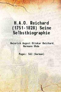 H.A.O. Reichard (1751-1828) Seine Selbstbiographie 1877 by  Hermann Uhde Heinrich August Ottokar Reichard - Paperback - 2016 - from Gyan Books (SKU: PB1111003176411)