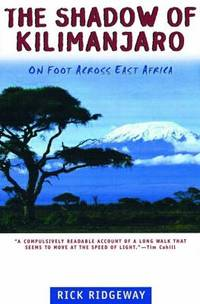 The Shadow of Kilimanjaro : On Foot Across East Africa