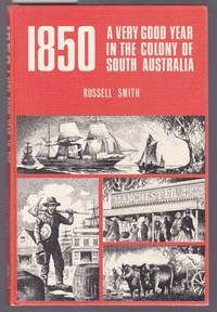 1850 A Very Good Year in the Colony of South Australia