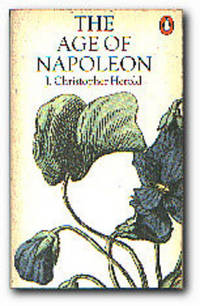 The Age Of Napoleon by  J Christopher Herold - Paperback - Reprint - 1969 - from Books in Bulgaria and Biblio.com