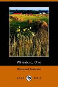 image of Winesburg, Ohio: A Group of Tales of Ohio Small Town Life