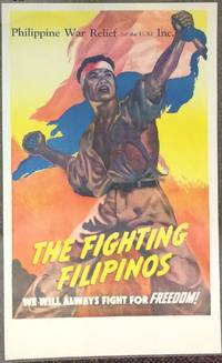 The Fighting Filipinos. We will always fight for freedom! [poster]