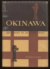 Okinawa ; The History of an Island People The History of an Island People