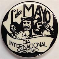 1o de Mayo / Dia internacional obrero [pinback button]