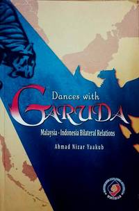 Dances with Garuda: Malaysia-Indonesia Bilateral Relations