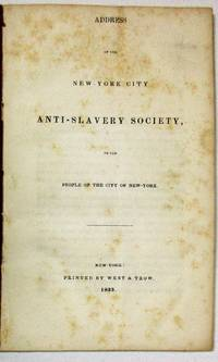 ADDRESS OF THE NEW-YORK CITY ANTI-SLAVERY SOCIETY, TO THE PEOPLE OF THE CITY OF NEW-YORK