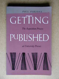 Getting Published. The Acquisition Process at University Presses