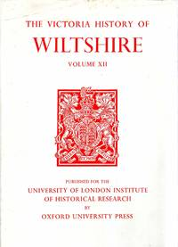 The Victoria History of the Counties of England : A History of Wiltshire: Volume XII (12) Ramsbury Hundred, Selkley Hundred, The Borough of Marlborough
