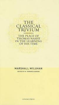 image of The Classical Trivium : The Place of Thomas Nashe in the Learning of His Time