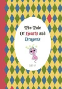 The Tale of Hearts and Dragons