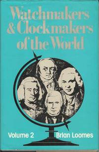 Watchmakers and Clockmakers of the World.  Volume 2