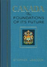 Canada The Foundations of Its Future