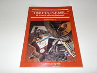 """Tickets, please ..."" All About California Railroads (A California Living Book)"