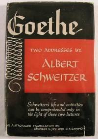 Goethe : Two Addresses By Albert Schweitzer