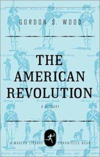 The American Revolution : A History