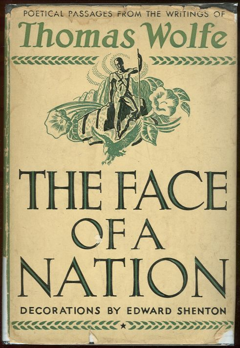 FACE OF A NATION Poetical Passages from the Writings of Thomas Wolfe, Wolfe, Thomas